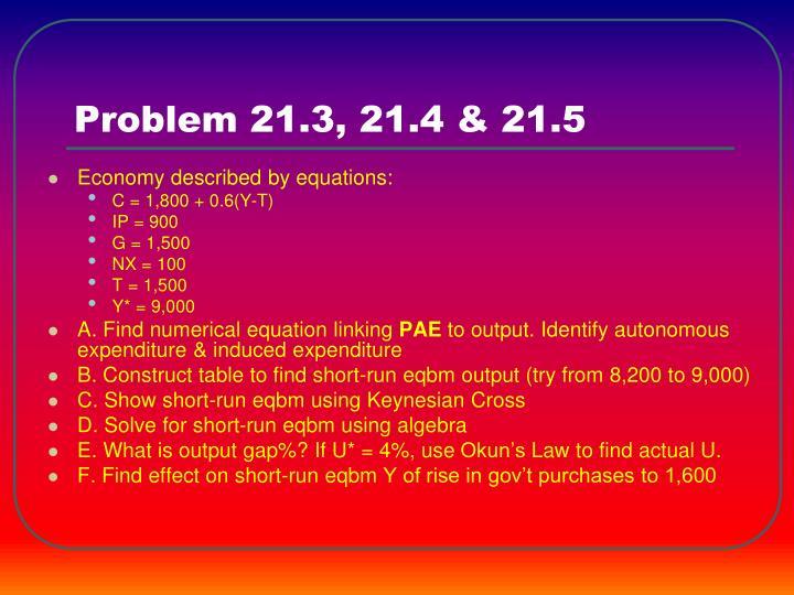 Problem 21.3, 21.4 & 21.5
