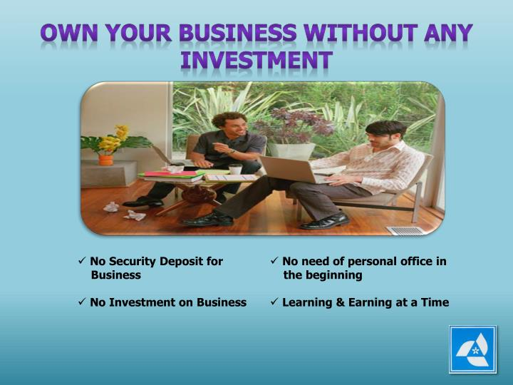 OWN YOUR BUSINESS WITHOUT ANY INVESTMENT