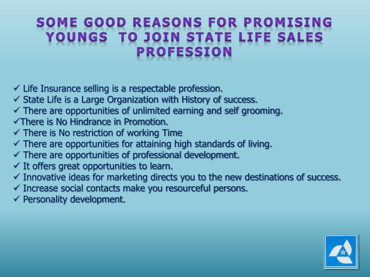 SOME GOOD REASONS FOR PROMISING YOUNGS  TO JOIN STATE LIFE SALES PROFESSION