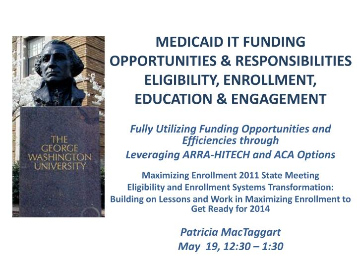 Medicaid it funding opportunities responsibilities eligibility enrollment education engagement
