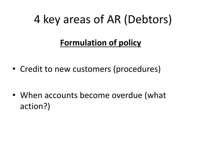 4 key areas of AR (Debtors)