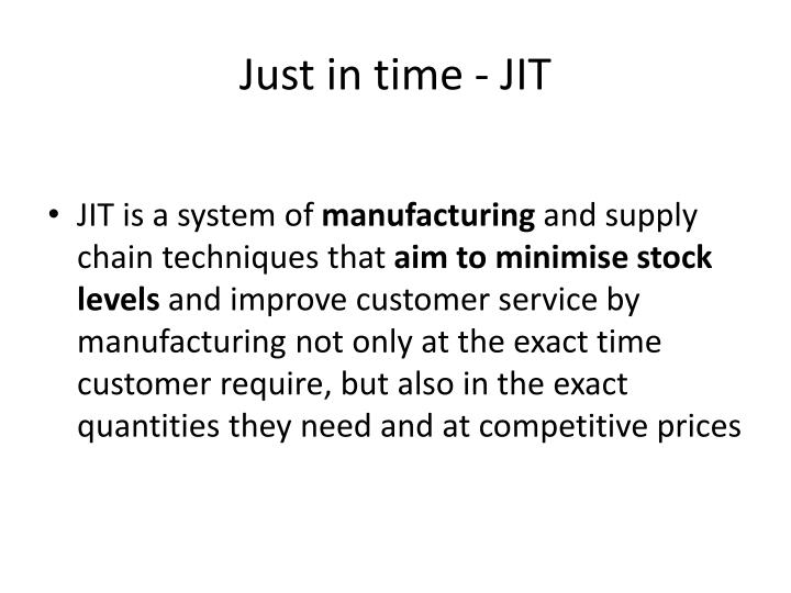 Just in time - JIT