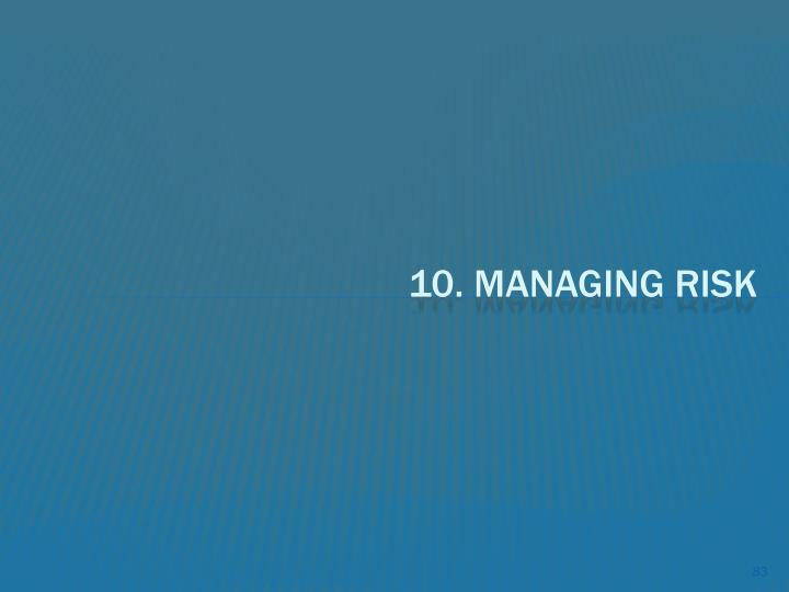 10. Managing Risk