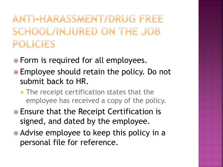 Anti-harassment/drug free school/injured on the job policies