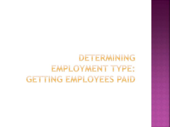 Determining employment type: getting employees paid
