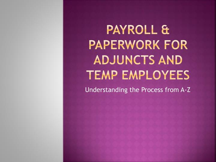 Payroll paperwork for adjuncts and temp employees