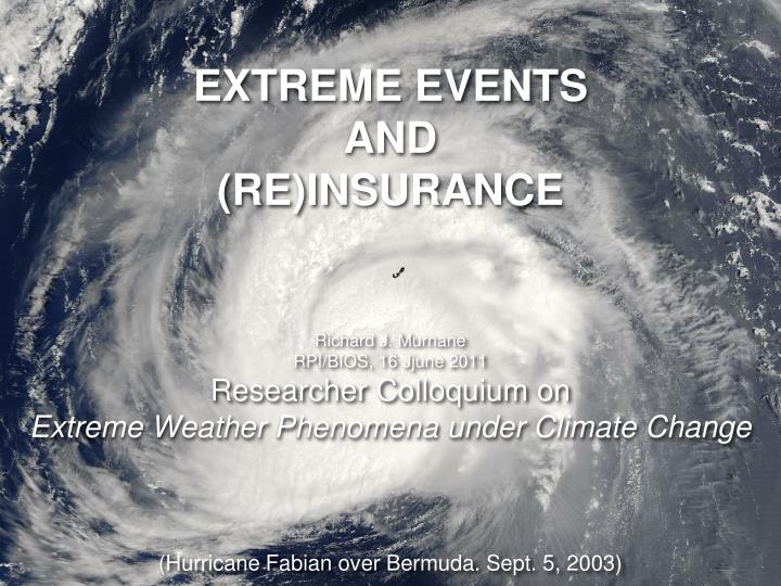 Extreme events and re insurance
