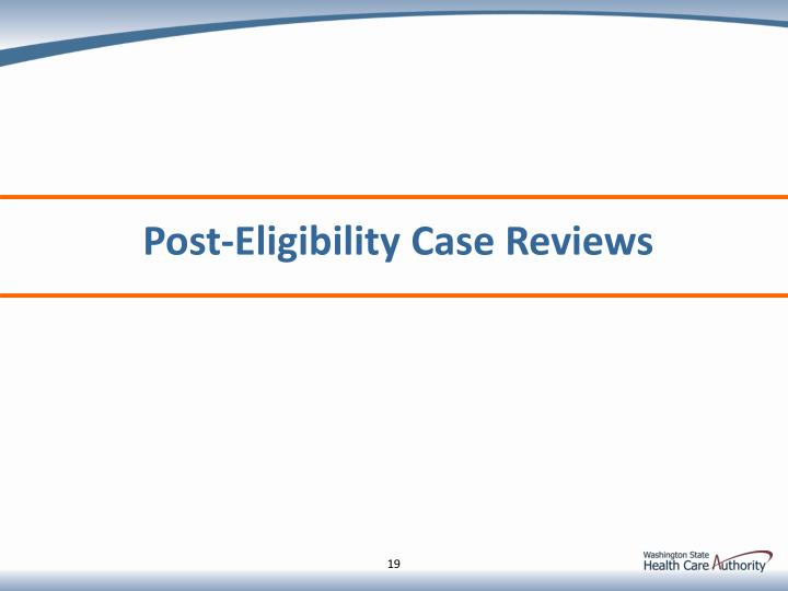 Post-Eligibility Case Reviews