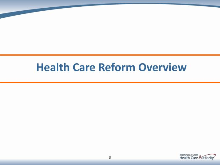 Health Care Reform Overview