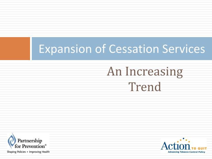 Expansion of Cessation Services