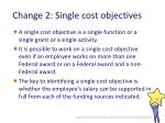 change 2 single cost objectives