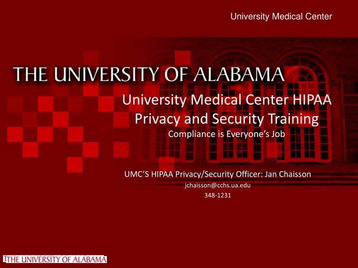 University medical center hipaa privacy and security training compliance is everyone s job