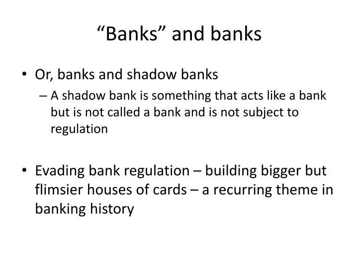 """""""Banks"""" and banks"""