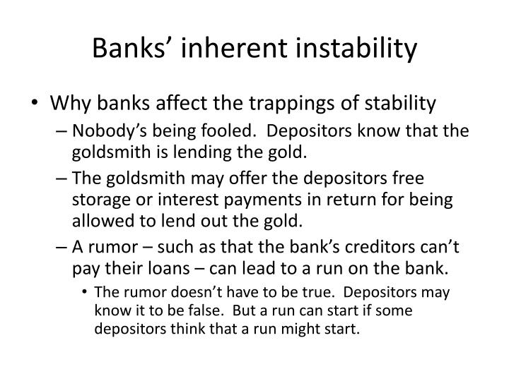 Banks' inherent instability