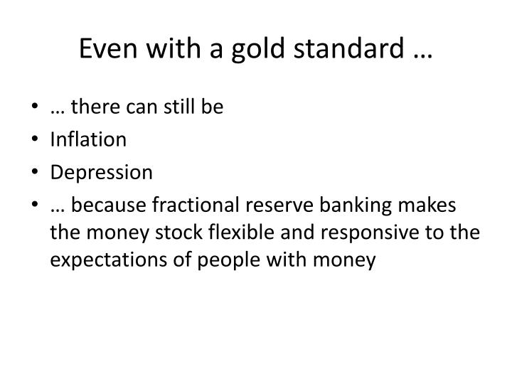 Even with a gold standard …
