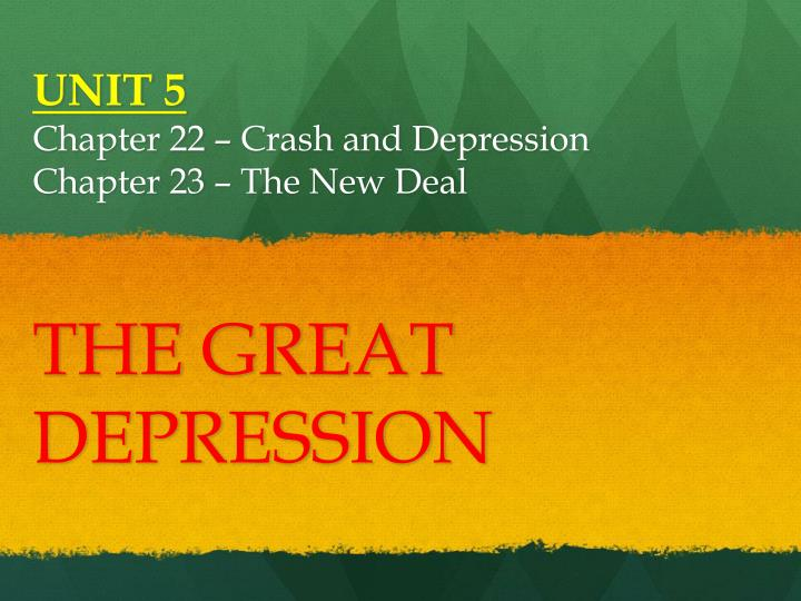 Unit 5 chapter 22 crash and depression chapter 23 the new deal