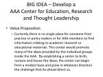 big idea develop a aaa center for education research and thought leadership