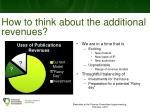 how to think about the additional revenues