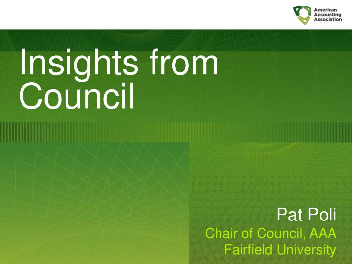 Insights from Council