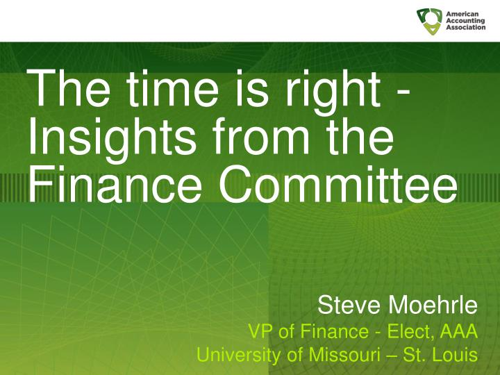 The time is right - Insights from the Finance Committee