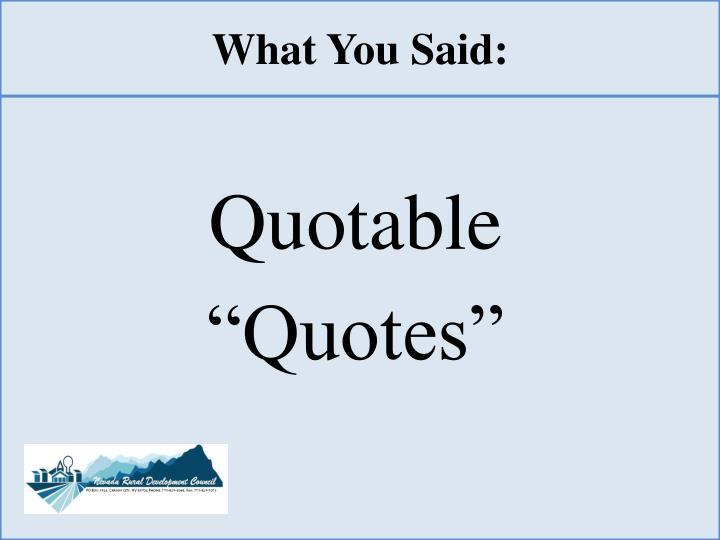 What You Said: