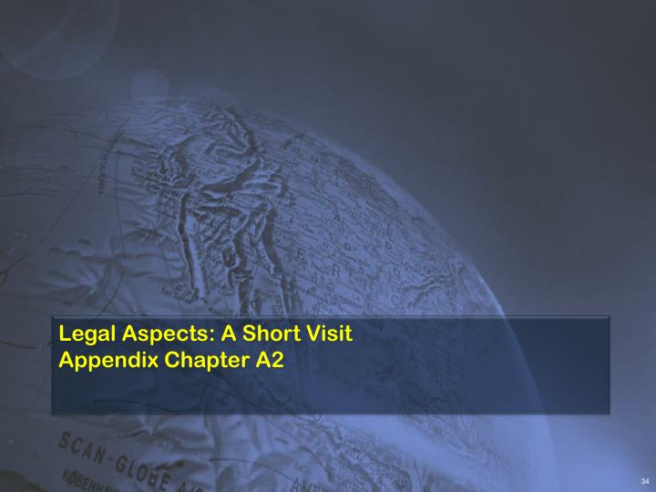 Legal Aspects: A Short Visit