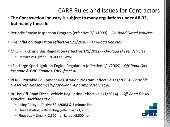 The Construction Industry is subject to many regulations under AB-32, but mainly these 6