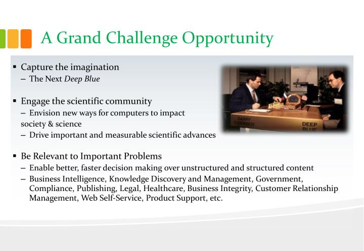 A Grand Challenge Opportunity