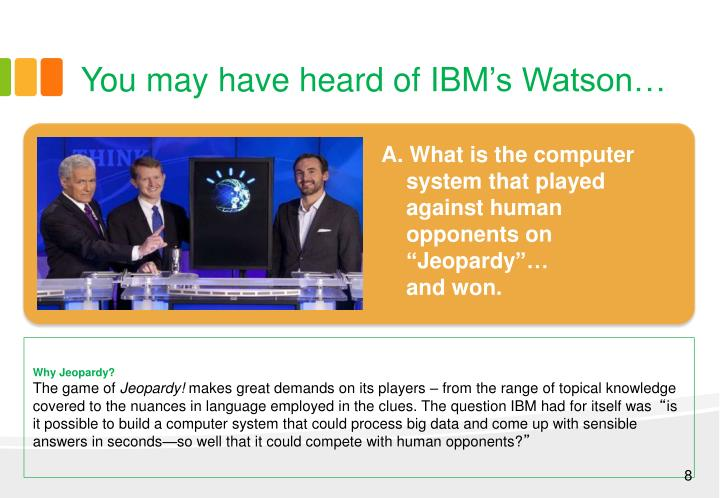 You may have heard of IBM