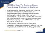 nlrb pro union pro employee stance presents legal challenges to employers