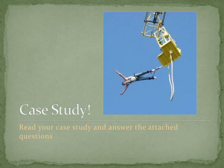 Case Study!