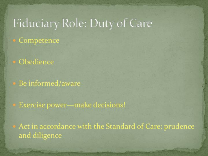 Fiduciary Role: Duty of Care