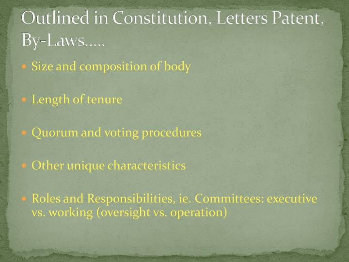 Outlined in Constitution, Letters Patent, By-Laws.....
