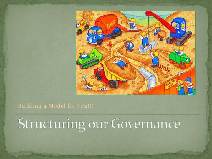 Structuring our Governance
