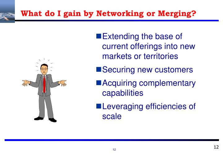 What do I gain by Networking or Merging?