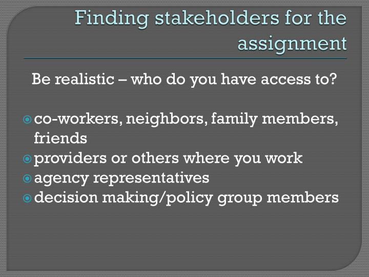 Finding stakeholders for the assignment