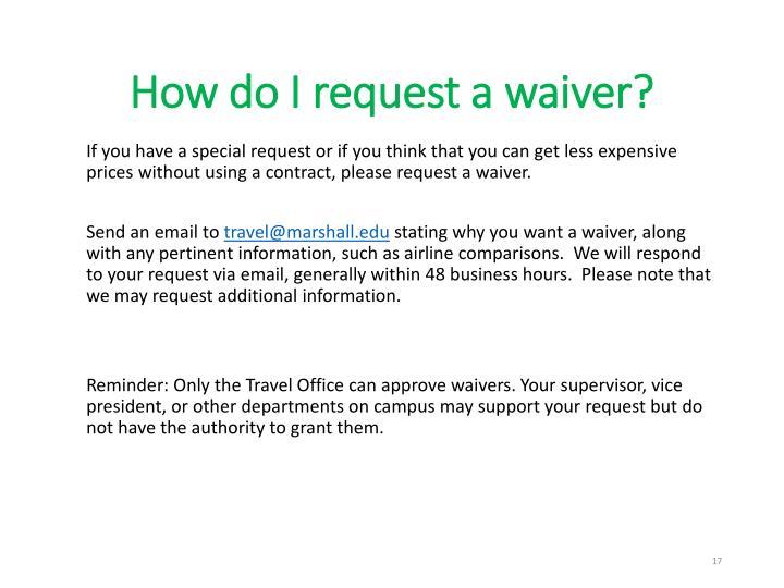 How do I request a waiver?