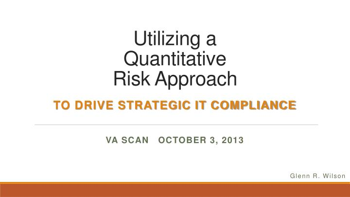 Utilizing a quantitative risk approach