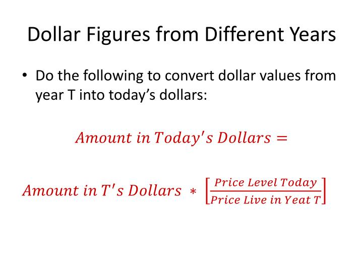 Dollar Figures from Different Years
