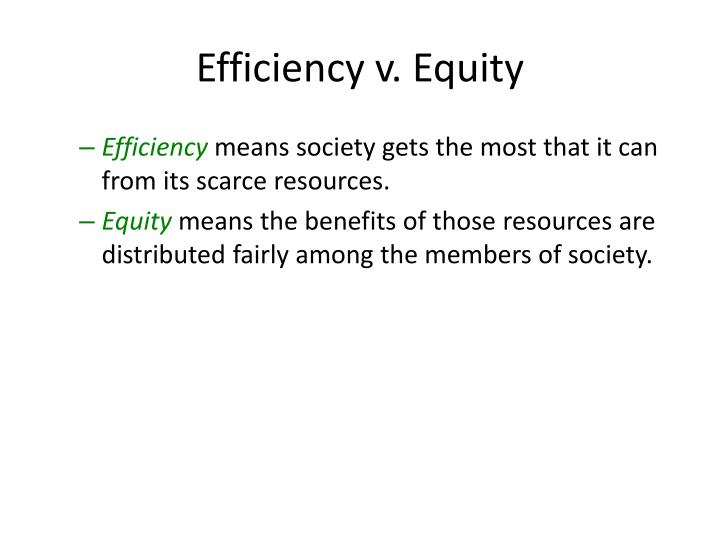 Efficiency v. Equity