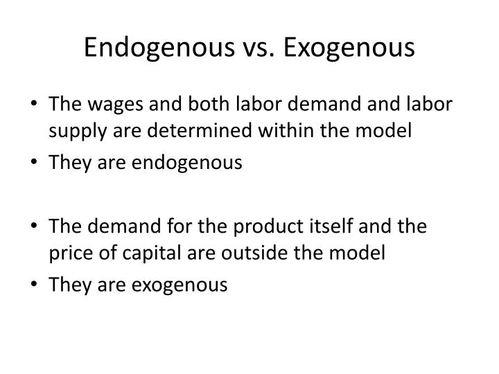 Endogenous vs. Exogenous