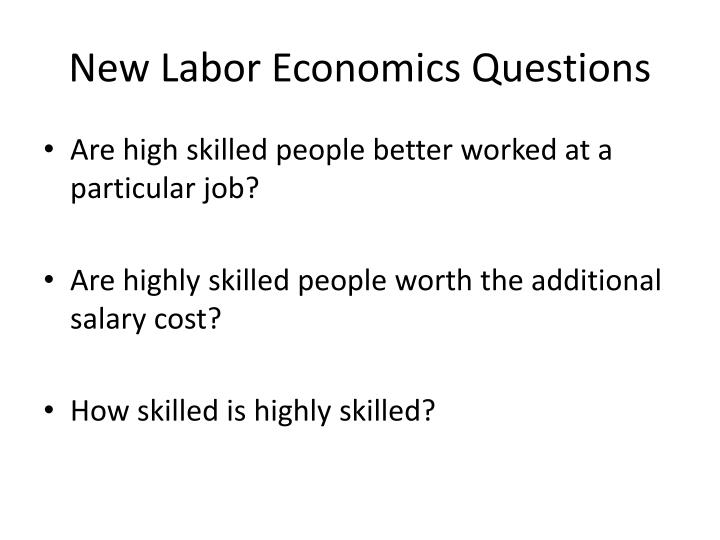 New Labor Economics Questions