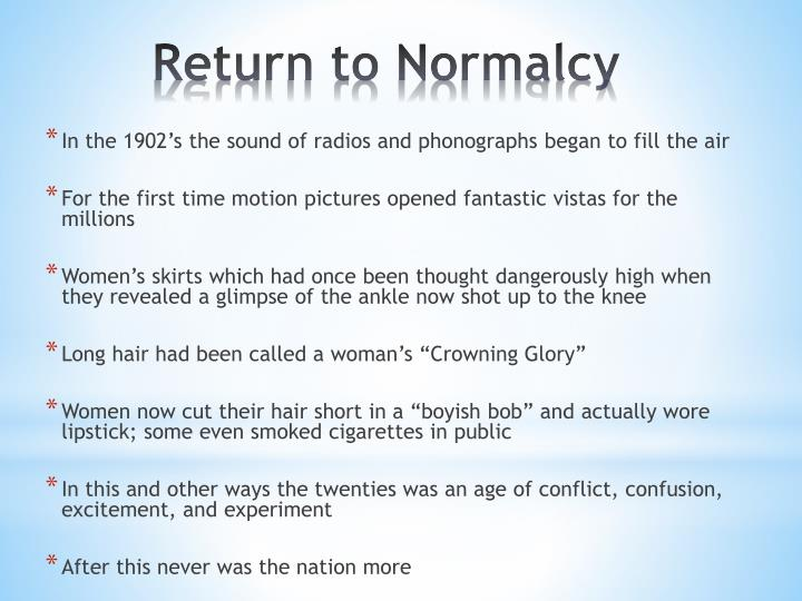 Return to normalcy