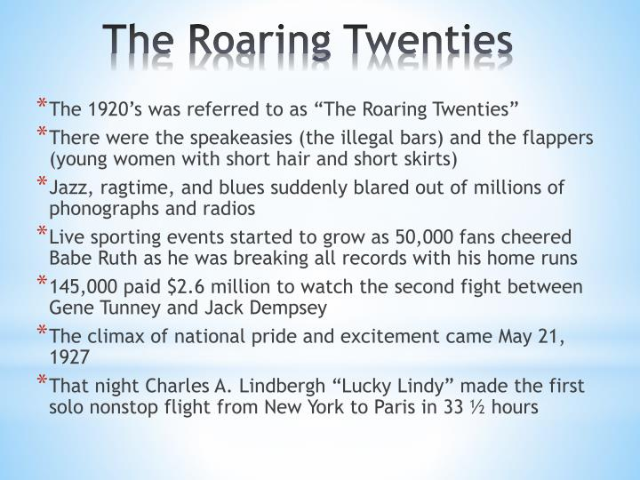 "The 1920's was referred to as ""The Roaring Twenties"""