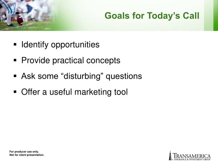 Goals for Today's Call