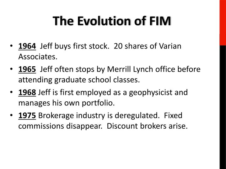 The Evolution of FIM