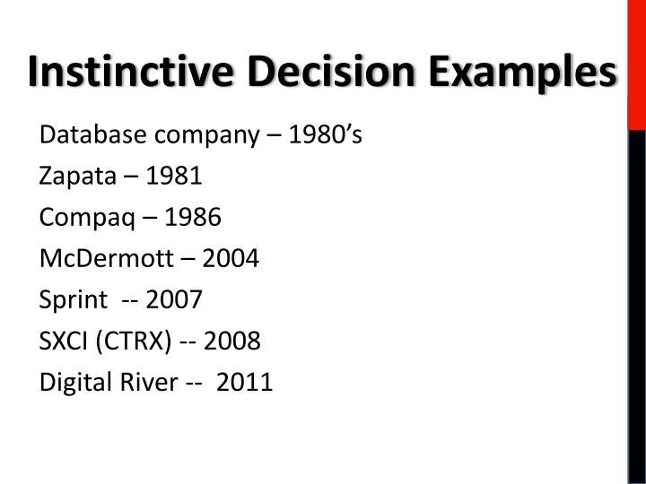 Instinctive Decision Examples
