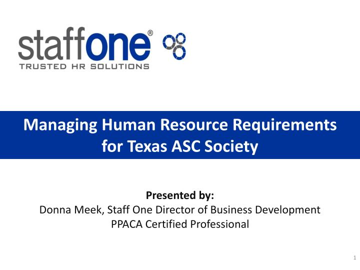Managing human resource requirements for texas asc society