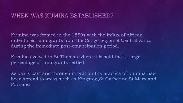 WHEN WAS KUMINA ESTABLISHED?