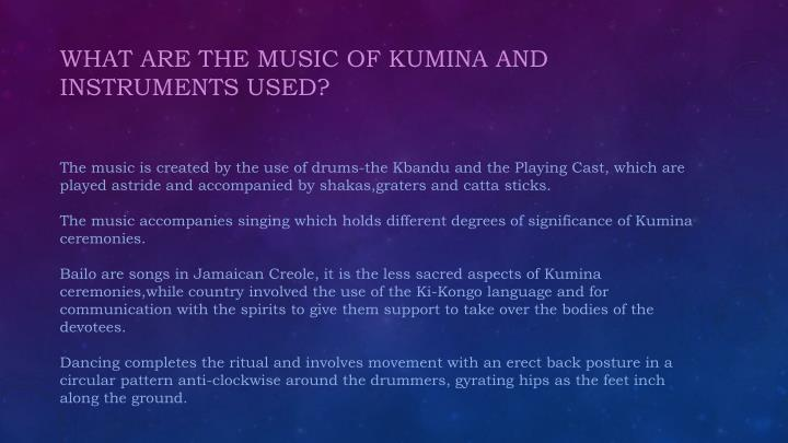 WHAT ARE THE MUSIC OF KUMINA AND INSTRUMENTS USED?